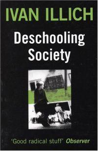 Ivan Illich. Deschooling Society